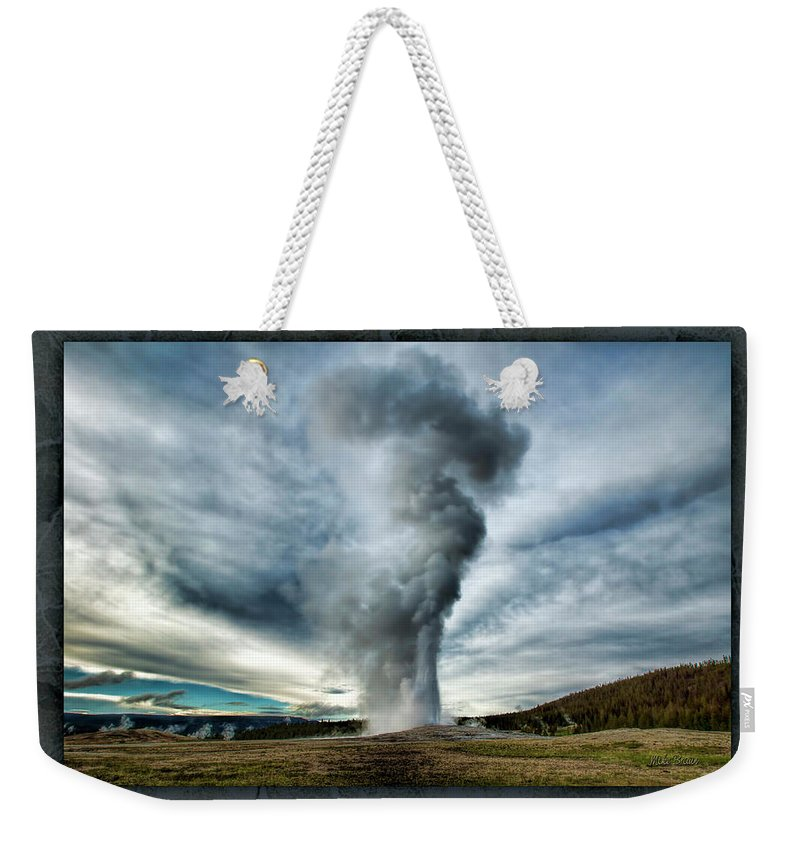 Old Faithful Weekender Tote Bag featuring the photograph Old Faithful by Mike Braun
