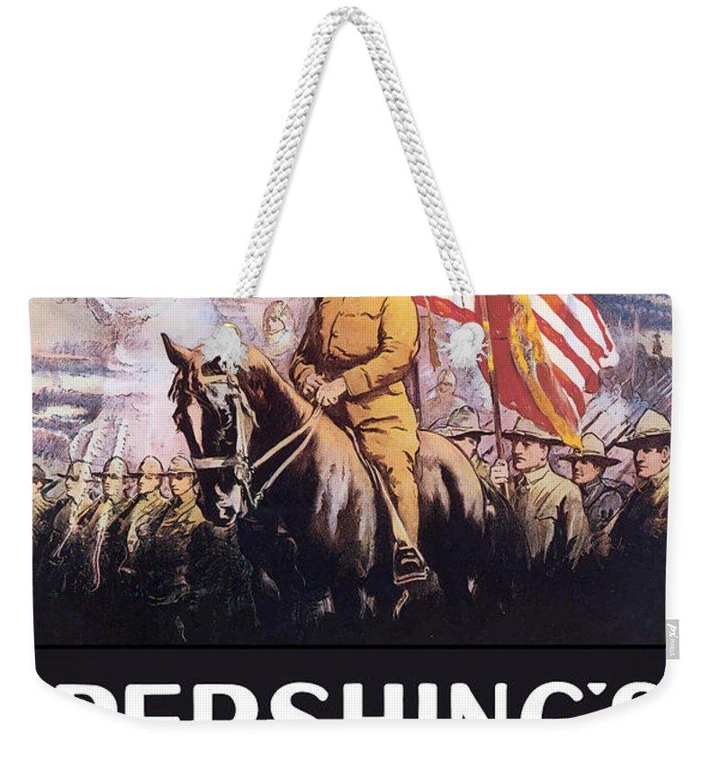 General Pershing Weekender Tote Bag featuring the painting Pershing's Crusaders -- Ww1 Propaganda by War Is Hell Store