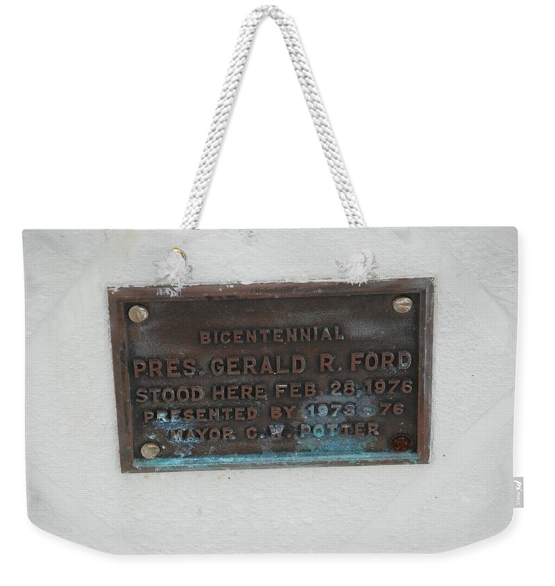 President Gerald R Ford Weekender Tote Bag featuring the photograph President Gerald R Ford Stood Here by Rob Hans