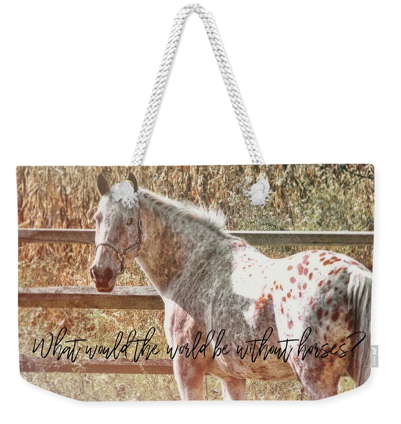 Horse Weekender Tote Bag featuring the photograph Pretty Appaloosa Quote by JAMART Photography