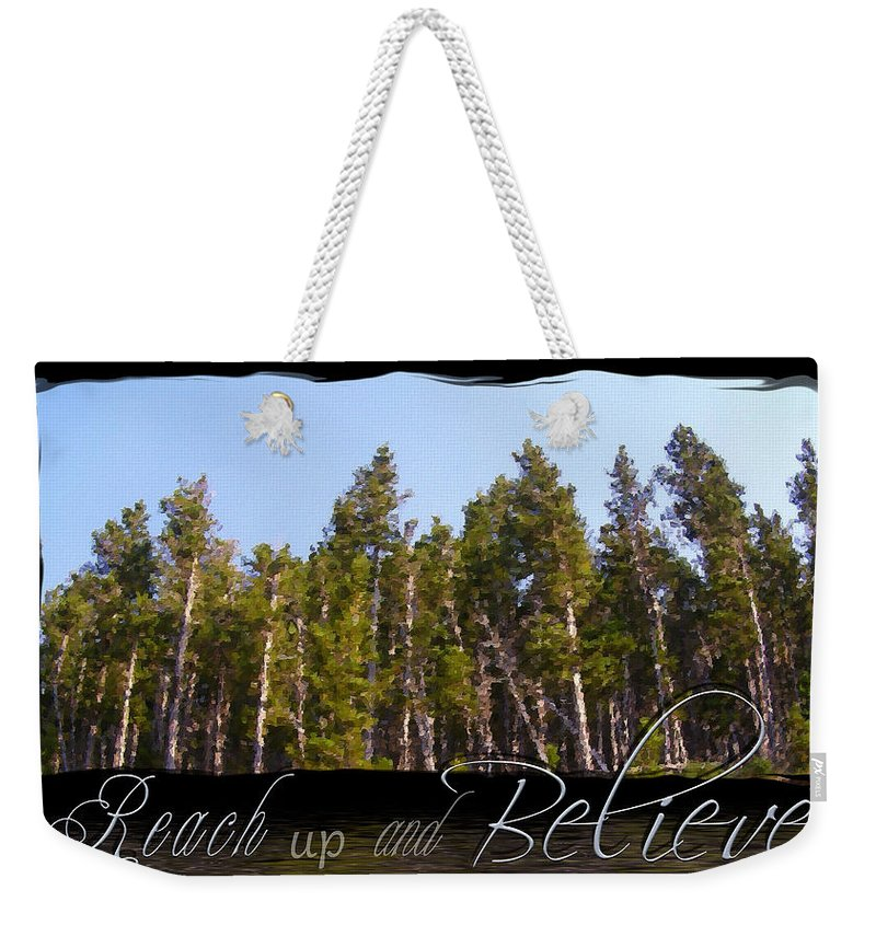 Inspiration Weekender Tote Bag featuring the photograph Reach Up And Believe by Susan Kinney