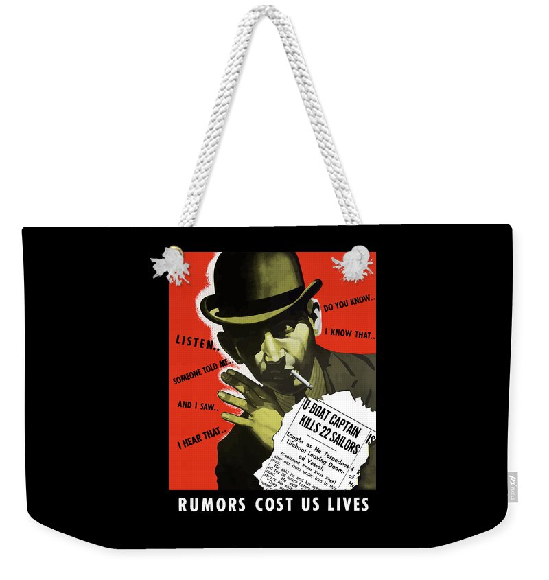 World War Ii Weekender Tote Bag featuring the painting Rumors Cost Us Lives by War Is Hell Store