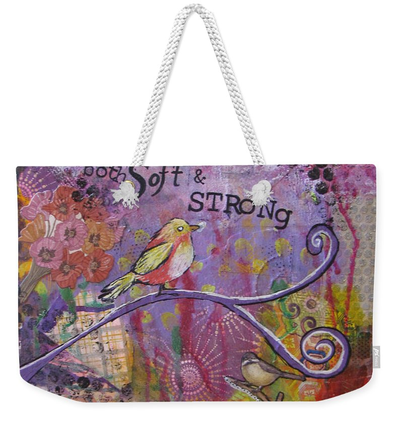 Mantra Weekender Tote Bag featuring the painting Safe To Be Soft And Strong by Heather Shalhoub