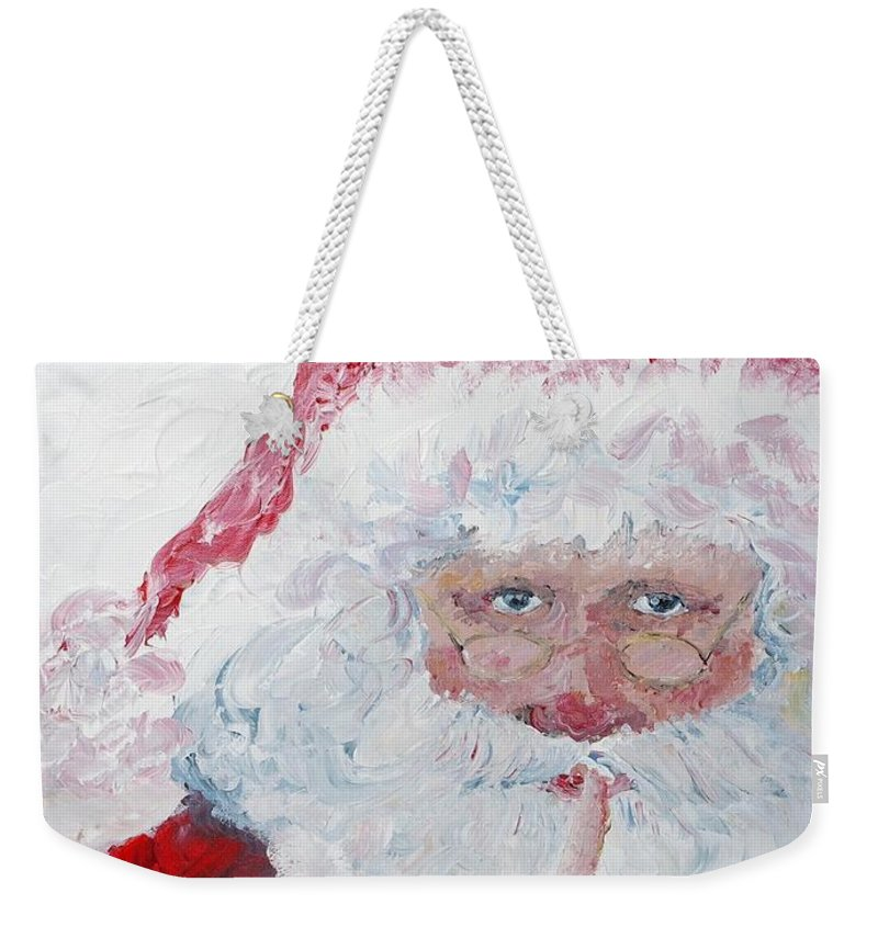 Santa Weekender Tote Bag featuring the painting Santa Shhhh by Nadine Rippelmeyer