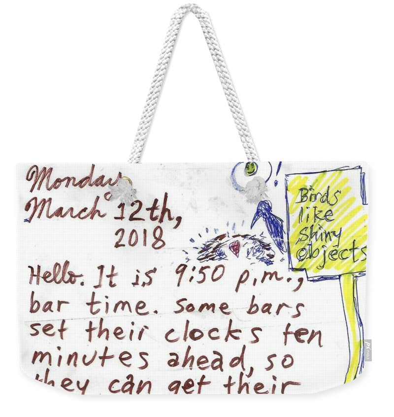 Saturday Weekender Tote Bag featuring the drawing Saturday, March 10th, 2018 by David Lovins