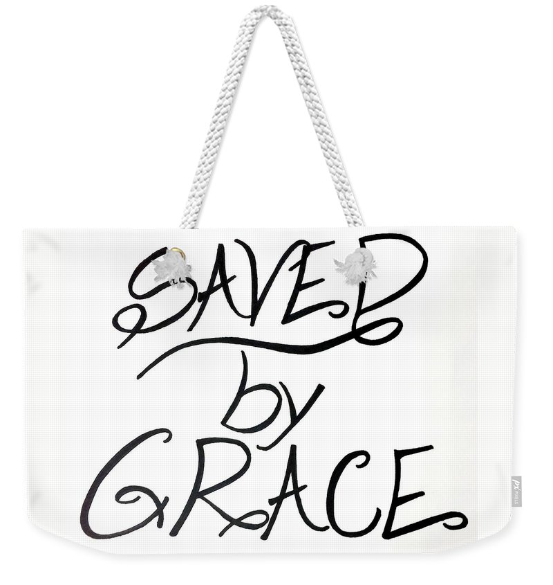 Saved By Grace Scripture Inspirational Quotes Verse Weekender Tote Bag featuring the drawing Saved By Grace by Lakeesha Mitchell