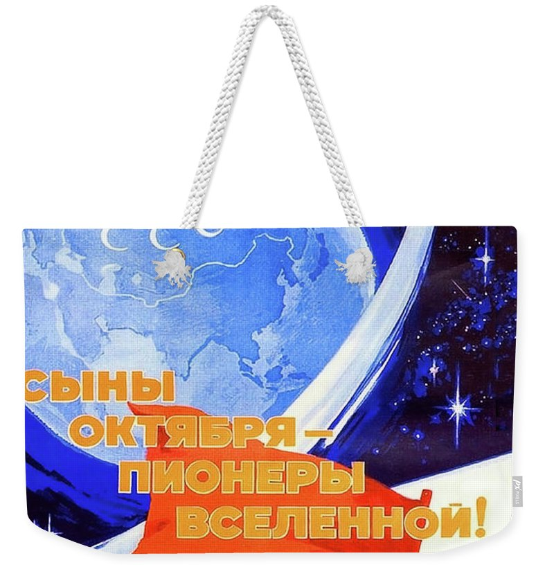27f65386f42 Soviet Propaganda Poster Weekender Tote Bag featuring the painting Soviet  Propaganda Poster From Space Race Era