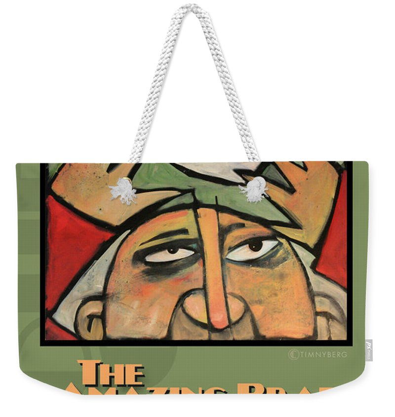 Soup Weekender Tote Bag featuring the painting The Amazing Brad Soup Juggler Poster by Tim Nyberg