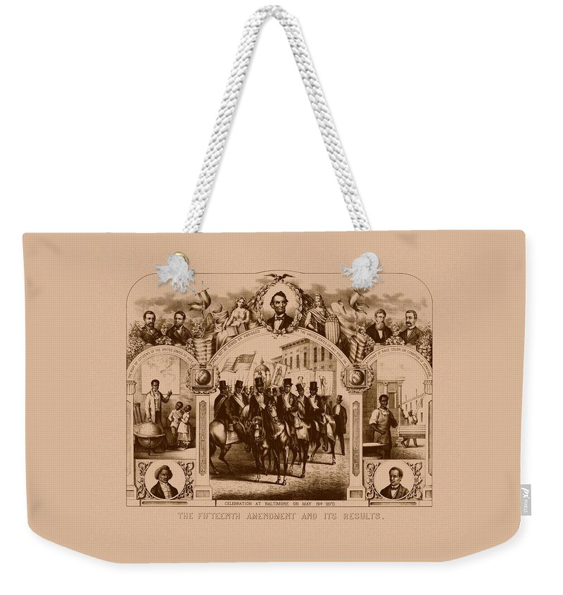 Black History Weekender Tote Bag featuring the mixed media The Fifteenth Amendment And Its Results by War Is Hell Store