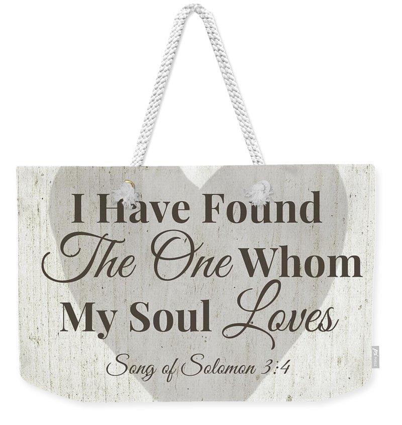 Scripture Weekender Tote Bag featuring the digital art The One Whom My Sould Loves- Art By Linda Woods by Linda Woods