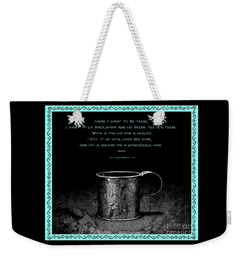 Tin Cup Weekender Tote Bag featuring the photograph Tin Cup Chalice Lyrics Caribbean Blue by John Stephens