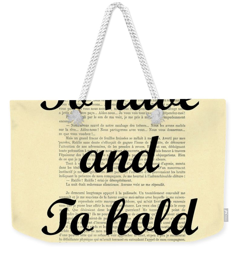 Marriage Weekender Tote Bag featuring the digital art To Have And To Hold by Madame Memento