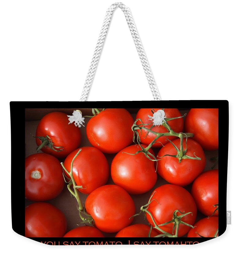 Tomato Weekender Tote Bag featuring the photograph Tomato Tomahto Fine Art Food Photo Poster by James BO Insogna