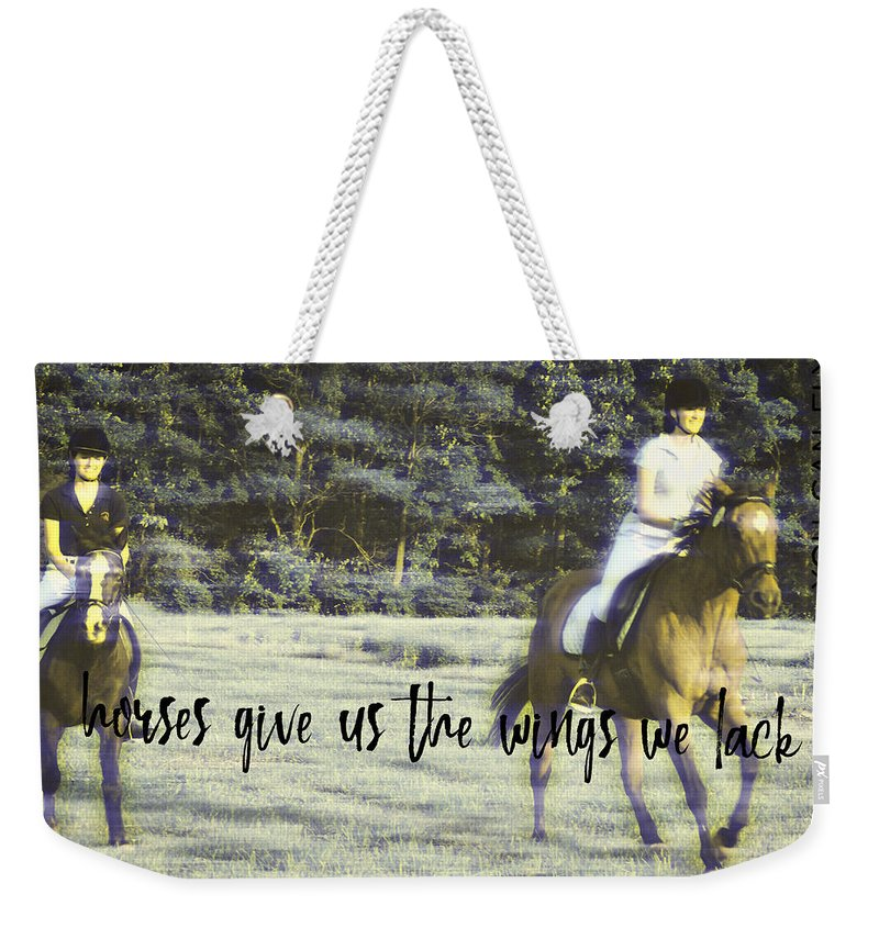 Horse Weekender Tote Bag featuring the photograph Field Racing Quote by JAMART Photography