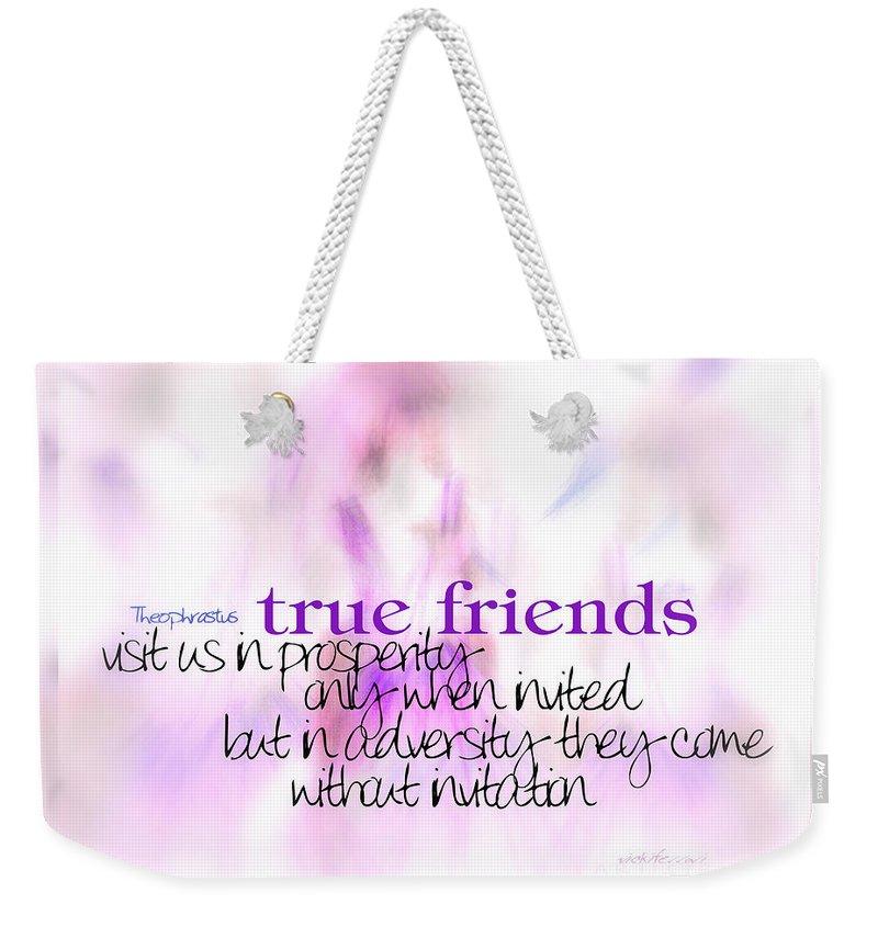 Quote Weekender Tote Bag featuring the digital art True Friends by Vicki Ferrari