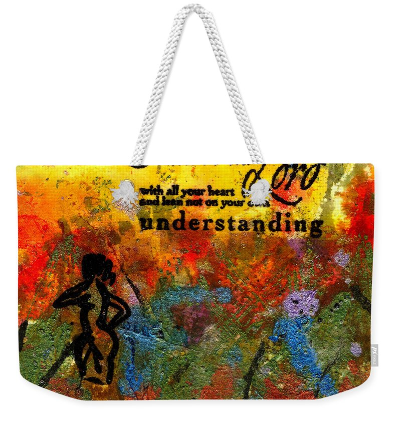 Woman Weekender Tote Bag featuring the mixed media Trust In The Lord by Angela L Walker