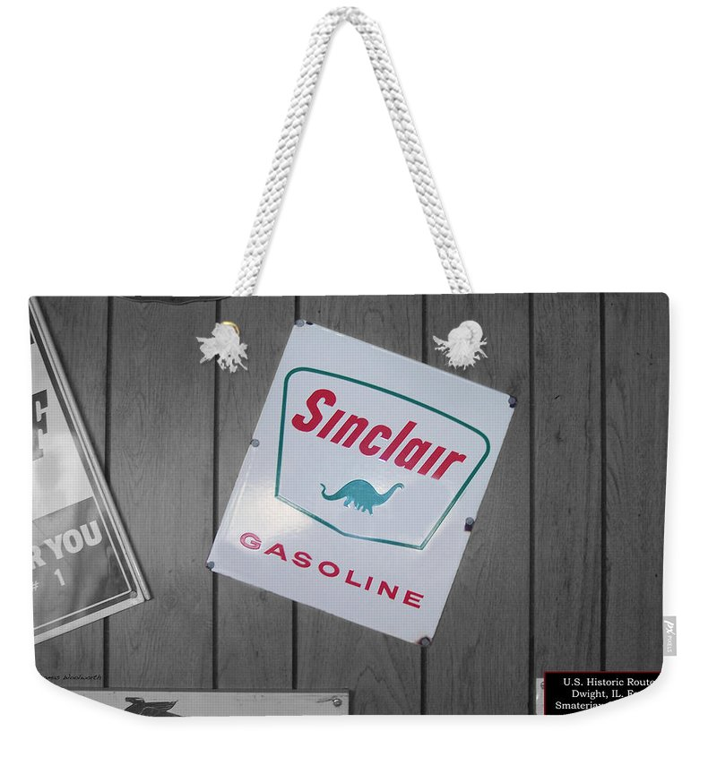 Signage Weekender Tote Bag featuring the photograph Us Route 66 Smaterjax Dwight Il Sinclair Gasoline Signage by Thomas Woolworth
