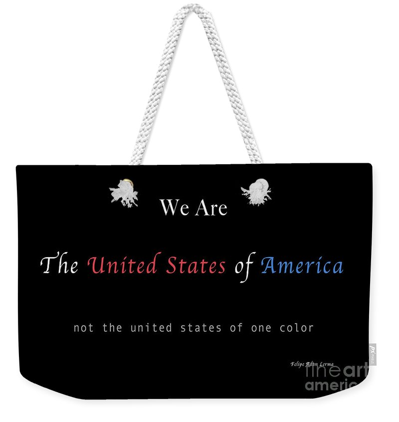 Patriotic Weekender Tote Bag featuring the photograph We Are the United States of America by Felipe Adan Lerma
