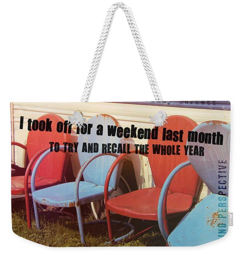 Vintage Weekender Tote Bag featuring the photograph Weekend Getaway Quote by JAMART Photography