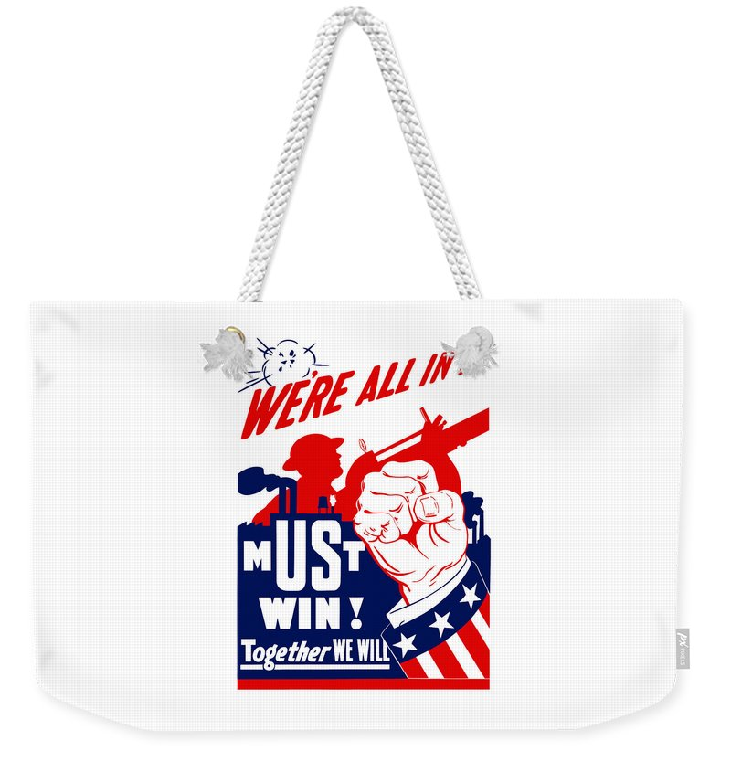 Ww2 Weekender Tote Bag featuring the painting We're All In It - Ww2 by War Is Hell Store