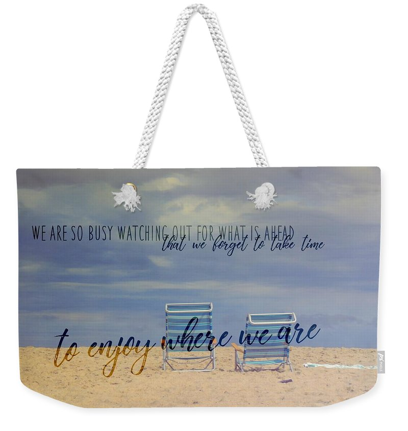 Cape Weekender Tote Bag featuring the photograph Where We Are Quote by JAMART Photography