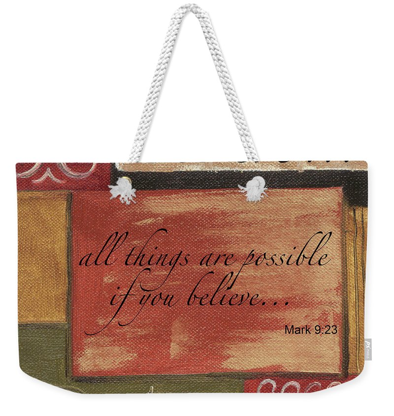Strength Weekender Tote Bag featuring the painting Words To Live By Believe by Debbie DeWitt