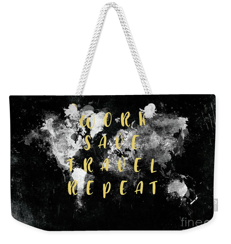 Work Save Travel Repeat Motivational Quote Weekender Tote Bag For