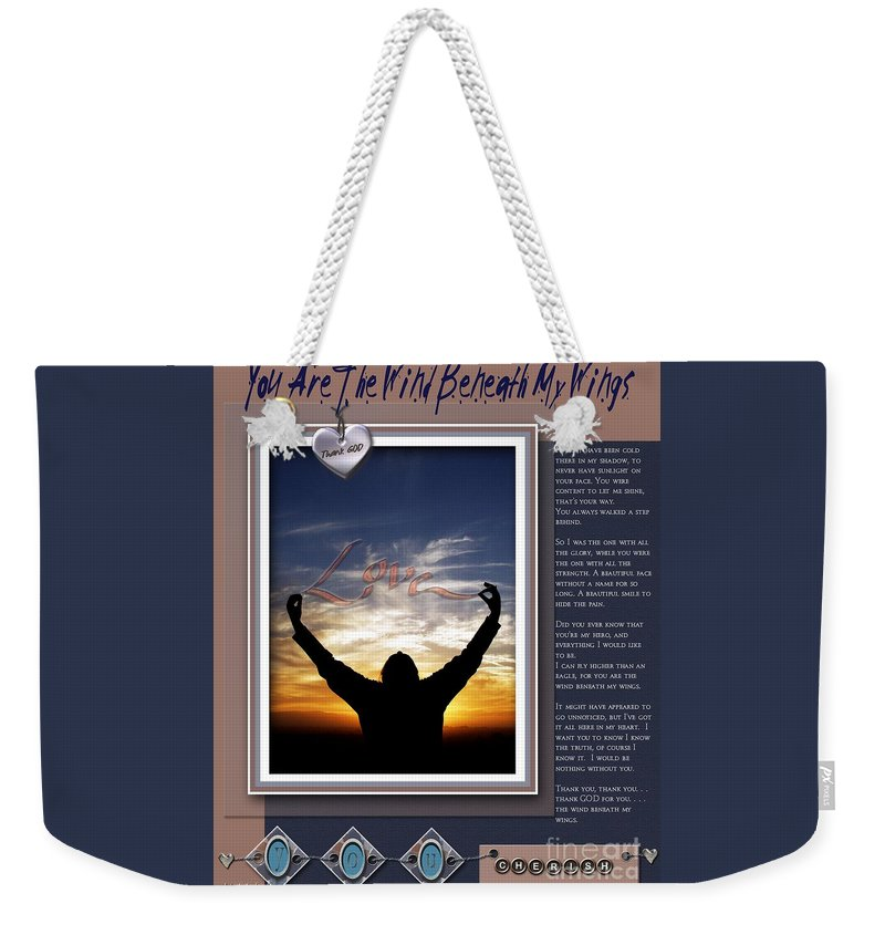 Wind Beneath My Wings Weekender Tote Bag featuring the digital art You Are The Wind Beneath My Wings by Kathy Tarochione