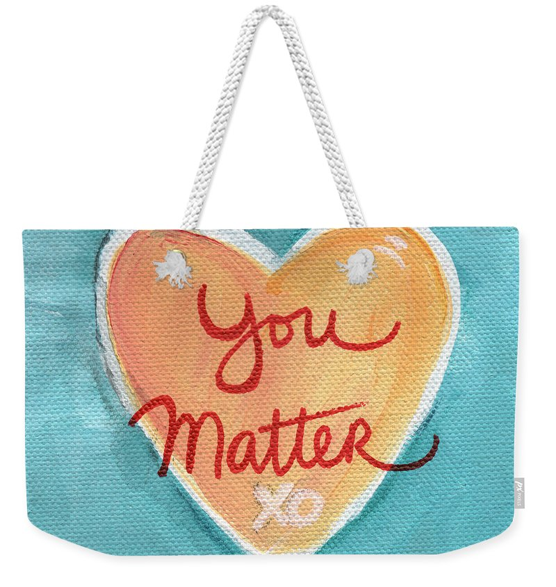 Heart Weekender Tote Bag featuring the painting You Matter Love by Linda Woods