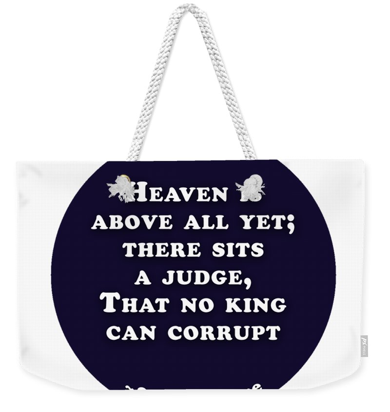 Heaven Weekender Tote Bag featuring the digital art Heaven Is Above All #shakespeare #shakespearequote by TintoDesigns