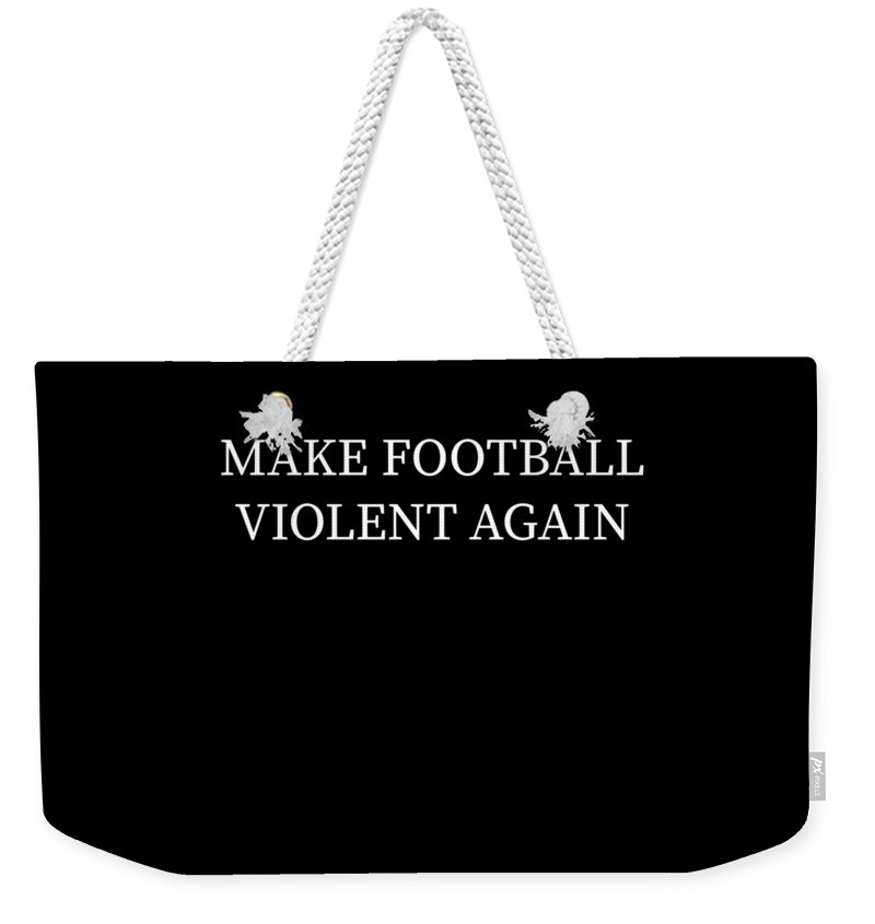 Fantasy-draft Weekender Tote Bag featuring the digital art Make Football Violent Again Trump Pun Apparel by Michael S
