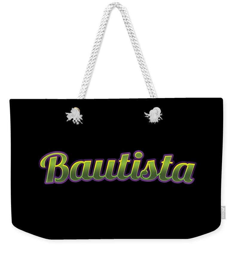 Bautista Weekender Tote Bag featuring the digital art Bautista #bautista by TintoDesigns