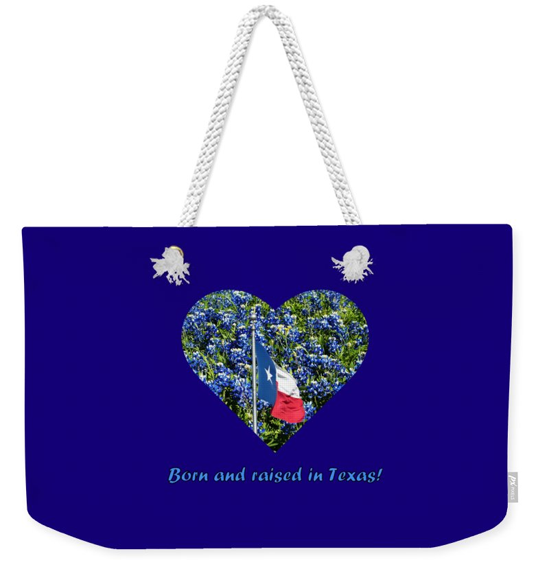 Texas Weekender Tote Bag featuring the photograph Born And Raised In Texas Accented by Karin Gandee