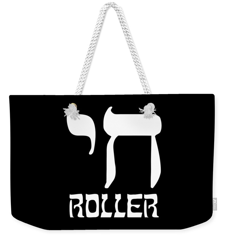 Jewish Weekender Tote Bag featuring the digital art Chai Roller Funny Jewish High Roller by Flippin Sweet Gear