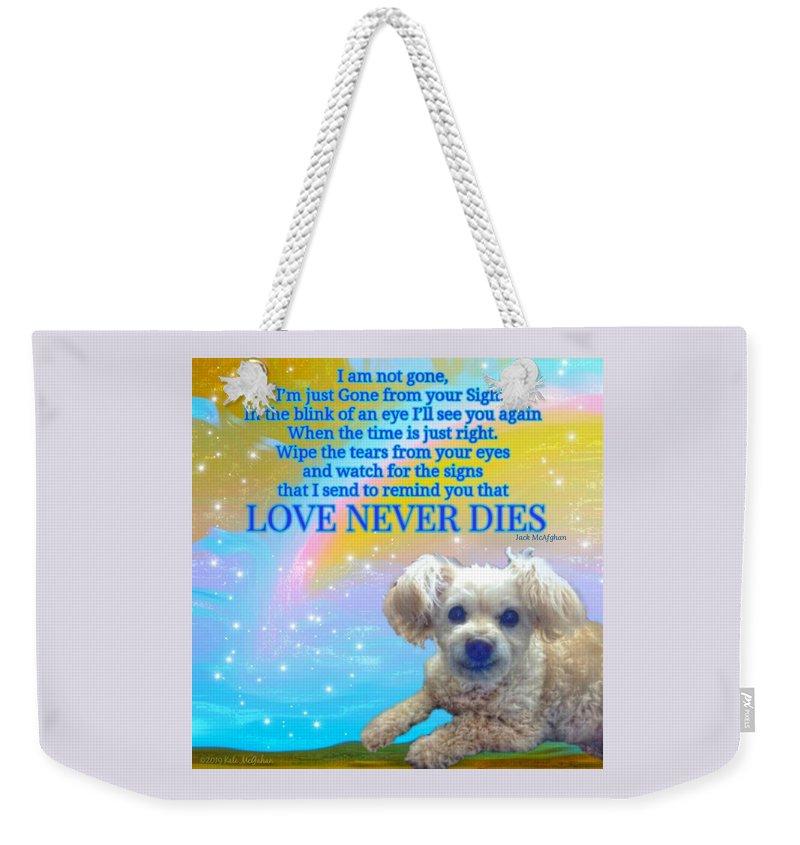 Weekender Tote Bag featuring the digital art Tia Love Never Dies by Kate McGahan