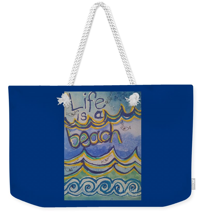 Wall Painting Weekender Tote Bag featuring the painting Life Is A Beach by E Buchanan