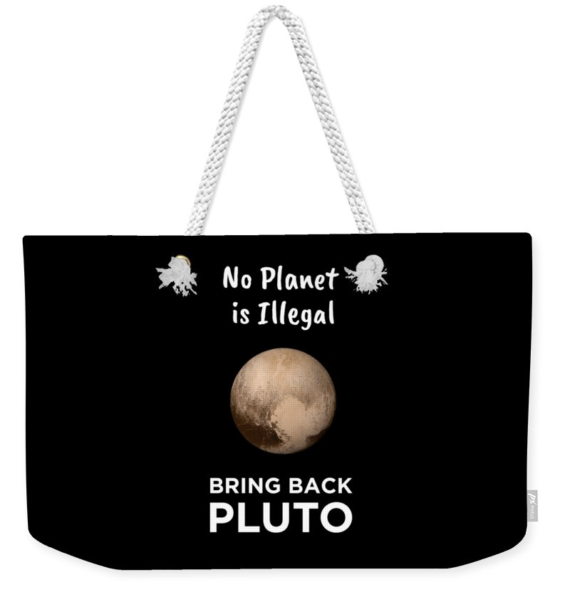 Pluto Weekender Tote Bag featuring the digital art No Planet Is Illegal Bring Back Pluto Astronomy Science by FH Design