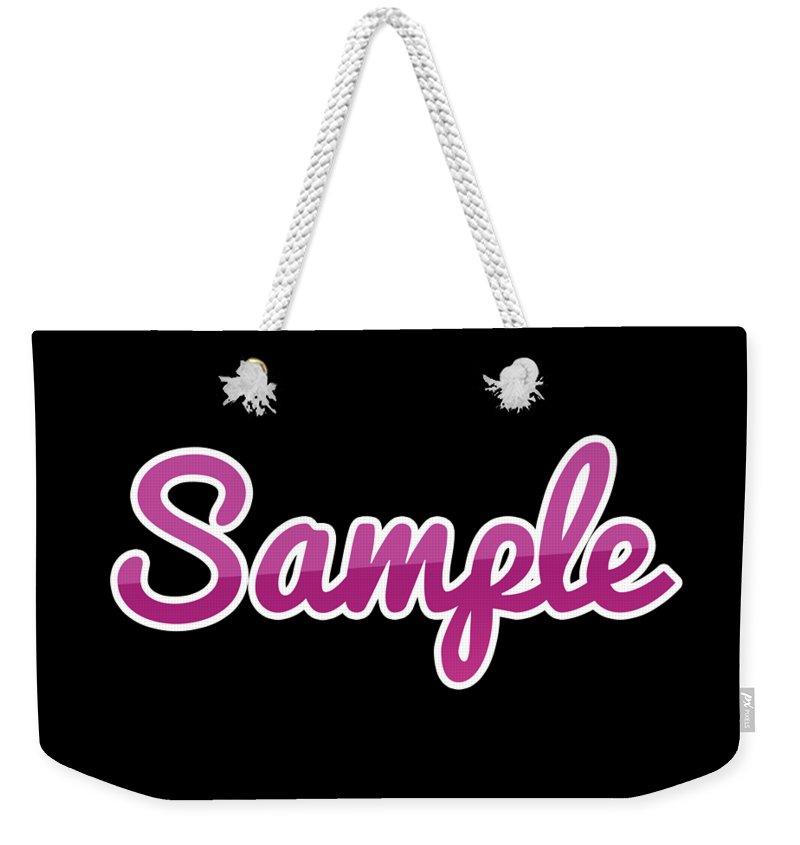 Sample Weekender Tote Bag featuring the digital art Sample #sample by TintoDesigns