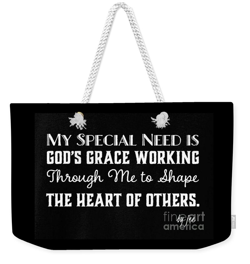 Tee Weekender Tote Bag featuring the digital art Special Needs Is Gods Grace Working Through Saying Design by Fashion FotogEvita