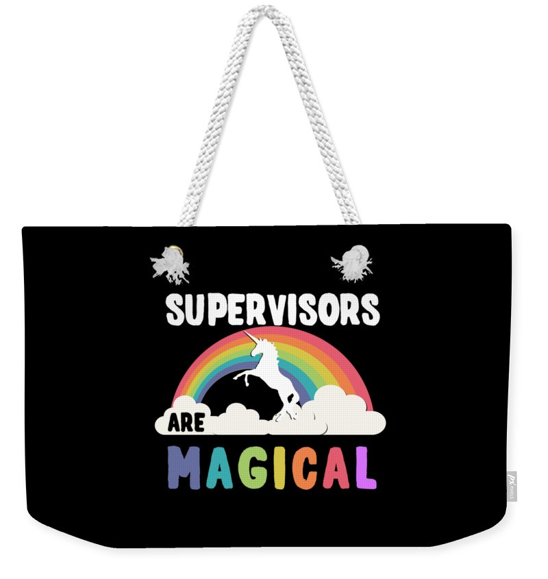 Unicorn Weekender Tote Bag featuring the digital art Supervisors Are Magical by Flippin Sweet Gear