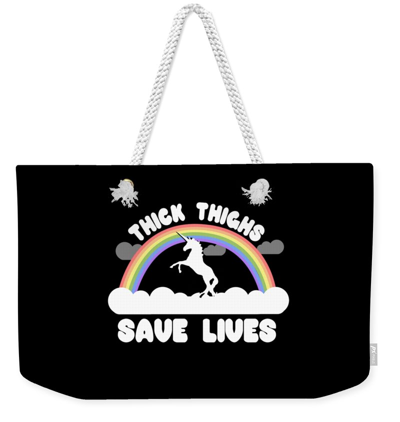 Cool Weekender Tote Bag featuring the digital art Thick Thighs Save Lives by Flippin Sweet Gear