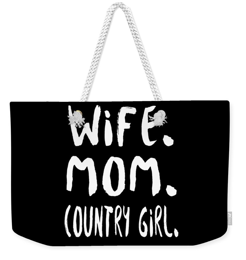 Mom Weekender Tote Bag featuring the digital art Wife Mom Country Girl by Passion Loft