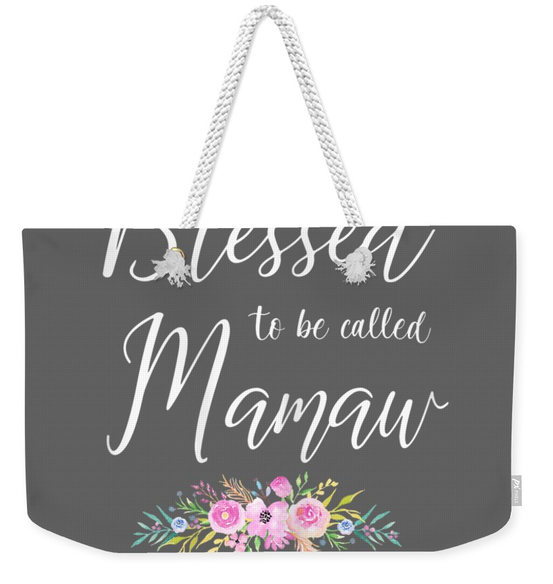 women's Shops Weekender Tote Bag featuring the digital art Womens Womens Blessed To Be Called Mamaw Shirt Mothers Day Gifts Tshirt by Do David