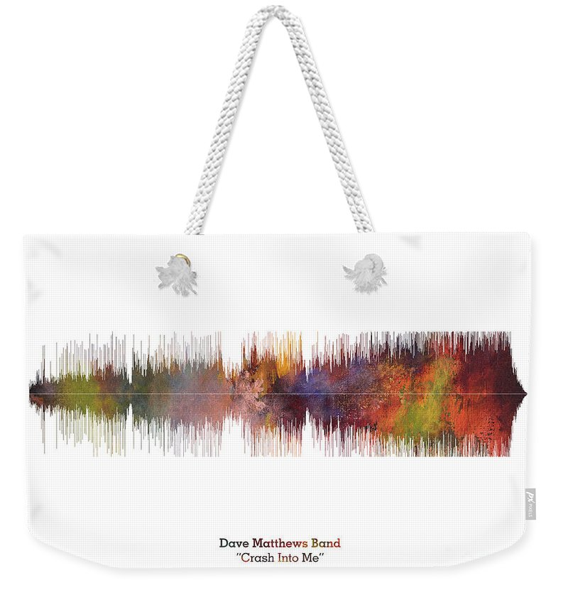 Music Poster Weekender Tote Bag featuring the digital art LAB NO 4 Dave Matthews Band Crash Into Me Song Soundwave Print Music Lyrics Poster by Lab No 4 The Quotography Department
