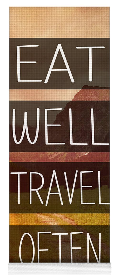 Eat Well Yoga Mat featuring the photograph Eat Well Travel Often by Pati Photography
