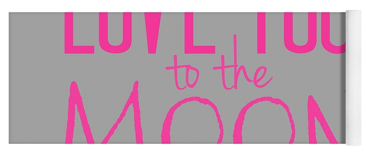 Love You To The Moon And Back Yoga Mat featuring the digital art Love You To The Moon And Back by Marianna Mills