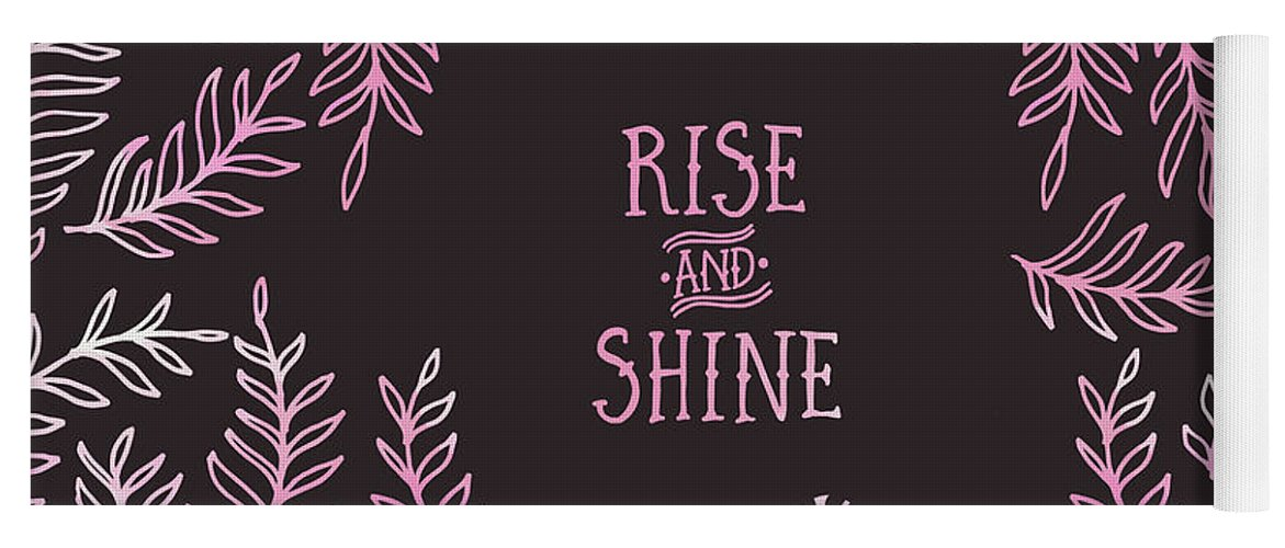 Life Motto Yoga Mat featuring the digital art Graphic Art Rise And Shine - Pink by Melanie Viola