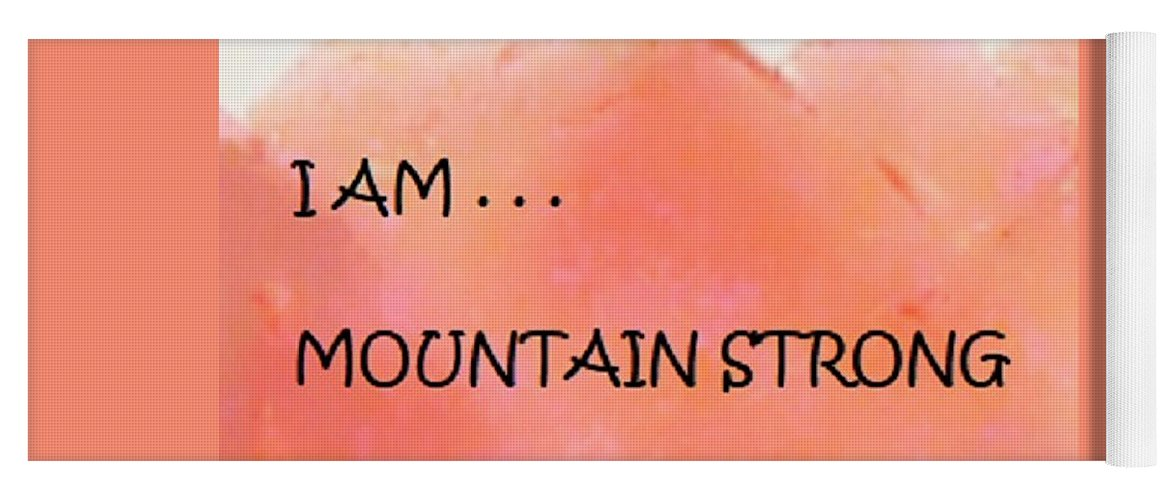 Art Yoga Mat featuring the mixed media I Am . . .mountain Strong by Diana Robbins