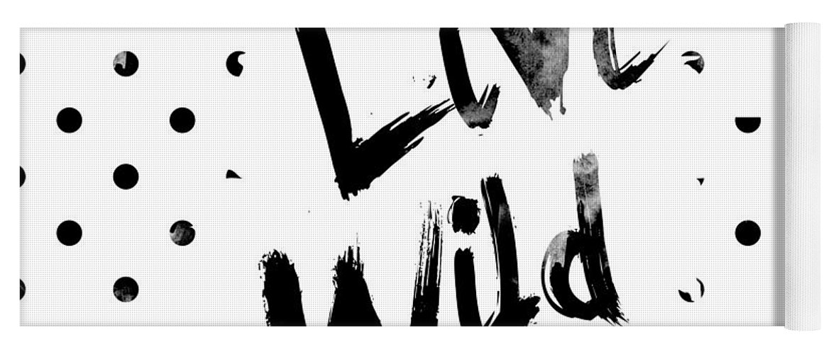 Live Wild Yoga Mat featuring the digital art Live Wild by Pati Photography
