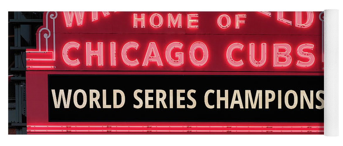 2921f8cd23 Chicago Yoga Mat featuring the photograph Wrigley Field Marquee Cubs World  Series Champs 2016 Front by